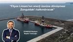 """Resim """"Filyos Limanı'nın Enerji Üssüne Dönmesi Zonguldak'ı Kalkındıracak"""""""